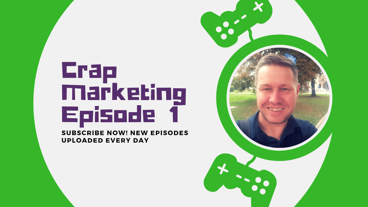 Crap Marketing – Episode 1